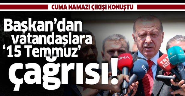 Başkan Erdoğan'dan vatandaşlara çağrı!
