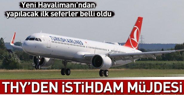 İstanbul Yeni Havalimanı'ndan yapılacak ilk seferler belli oldu