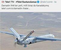 TELE1'den İHA ve SİHA'lar hakkında skandal ifadeler