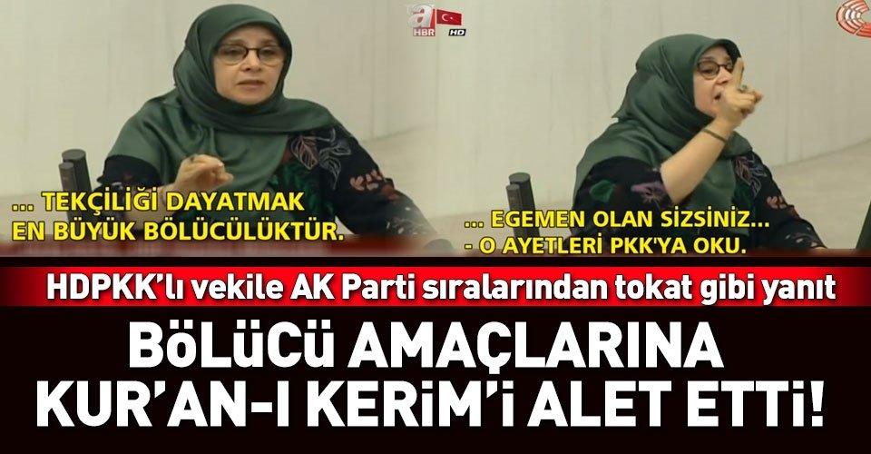 Bölücü amaçlarına dini ve Kuran-ı Kerimi alet eden HDPli vekile tepki