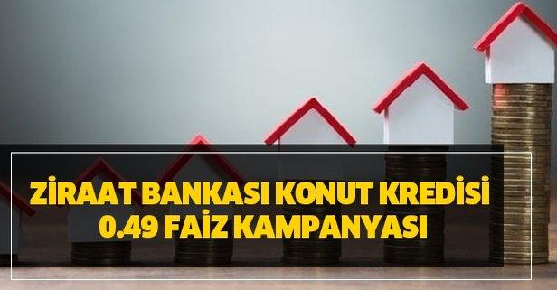 Ziraat Bankası konut kredisi 0.49 faiz kampanyası