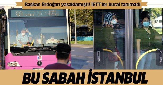 Başkan Erdoğan yasaklandığını duyurmuştu!Yine aynı manzara...