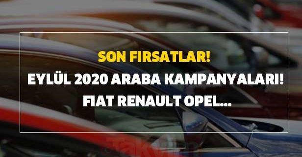 Son fırsatlar! Eylül 2020 araba kampanyaları! Fiat, Renault, Opel...