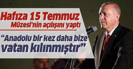 Başkan Erdoğan Hafıza 15 Temmuz Müzesi'nin açılışında konuştu