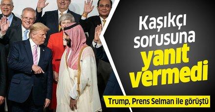 Son dakika haberi: Trump, Prens Selman ile görüştü: Kaşıkçı sorusuna yanıt vermedi