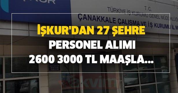 İŞKUR'dan 27 şehre personel alımı-2600 3000 TL maaşla...
