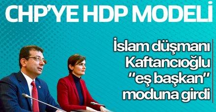 CHP'ye HDP modeli mi? Canan Kaftancıoğlu Eş Başkan havasına girdi...