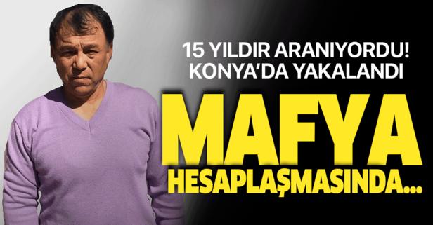 15 yıldır aranıyordu Konya'da yakalandı