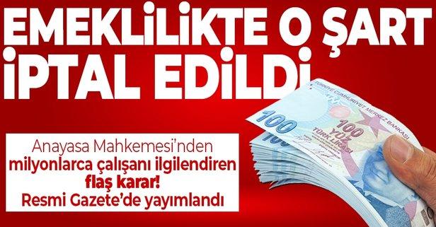 Emeklilikte o şart değişti! Resmi Gazete'de yayımlandı