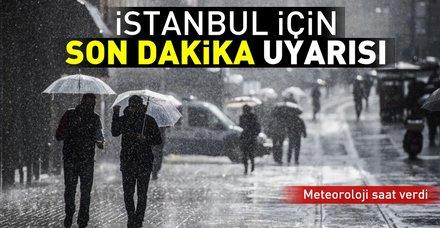 Son dakika: Meteoroloji'den İstanbul için gök gürültülü sağanak yağış uyarısı