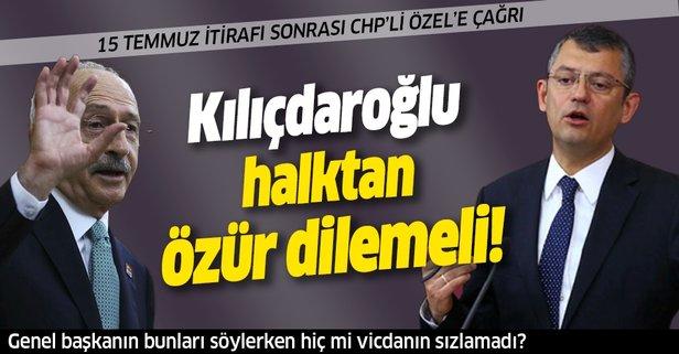 15 Temmuz itirafı sonrası CHP'li Özel'e çağrı