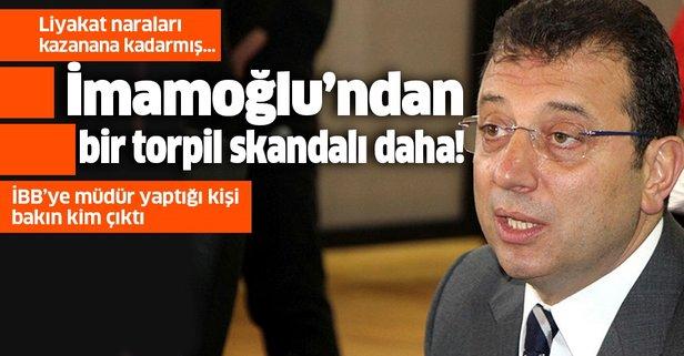 İmamoğlu'ndan bir skandal torpil daha!
