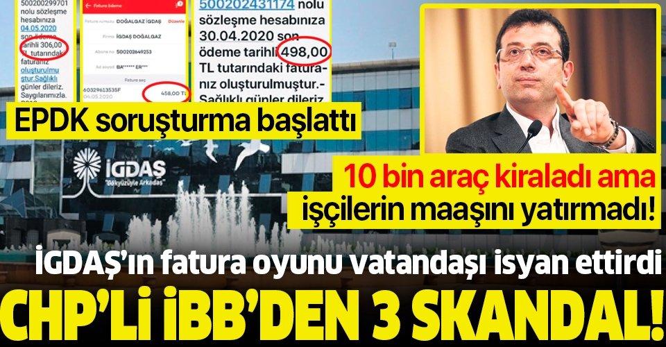 CHP'li İBB'ye bağlı İGDAŞ'ın fatura oyunu vatandaşı isyan ettirdi! EPDK soruşturma başlattı...