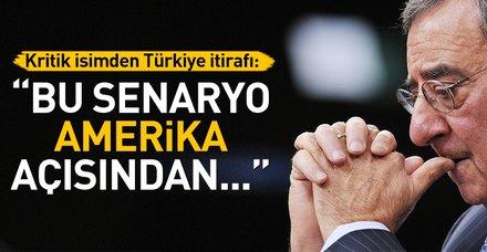ABD'nin eski Savunma Bakanı ve eski CIA Başkanı Leon Panetta'dan Türkiye itirafı