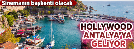 Hollywood Antalya'ya geliyor