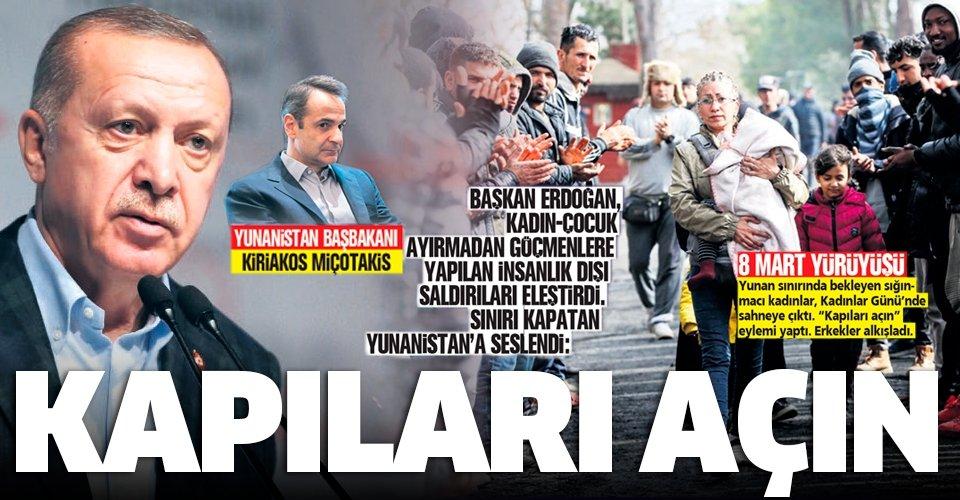 Başkan Erdoğan'dan Yunanistan'a çağrı: Kapıları açın