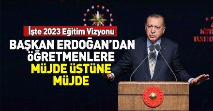 Başkan Recep Tayyip Erdoğan açıkladı! İşte 2023 Eğitim Vizyonu