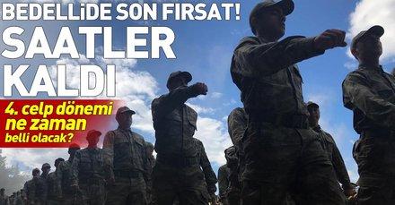 Bedelli askerlik başvurularında son fırsat! Bedelli askerlikte 4. celp dönemi ne zaman açıklanacak?