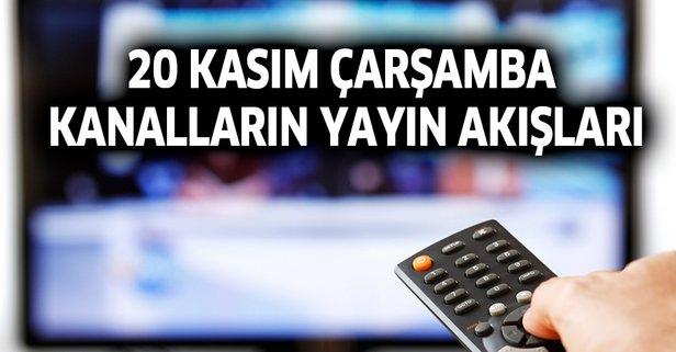 20 Kasım Çarşamba kanalların yayın akışları