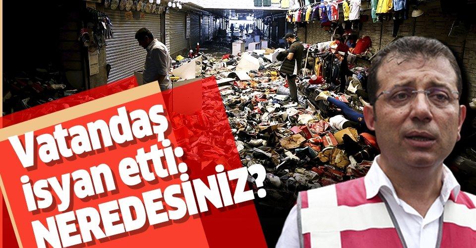Sel mağduru vatandaşlar Ekrem İmamoğlu'na isyan etti: Neredesiniz?