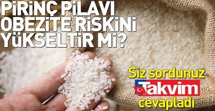Pirinç pilavı obezite riskini yükseltir mi?