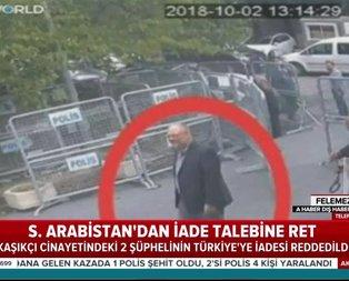 Suudi Arabistandan Türkiyenin iade talebine ret