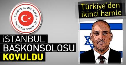 İsrail'in İstanbul Başkonsolosu kovuldu