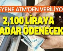 İsteyene derhal ATM'den ödeniyor!