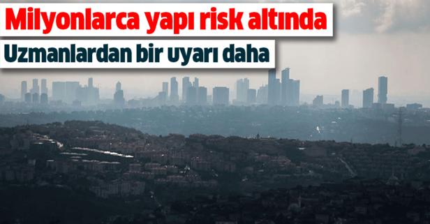 Uzmanlardan korkutan uyarı: İstanbul'da 2 milyon konut risk taşıyor