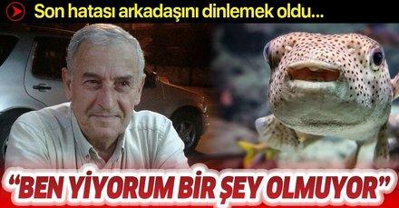 Antalya'da arkadaşının tavsiyesi üzerine balon balığı yiyerek zehirlenen Mehmet Berk hayatını kaybetti