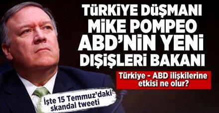 ABD'nin yeni Dışişleri Bakanı Türkiye düşmanı