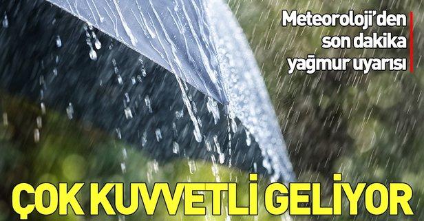 Meteoroloji'den son dakika yağmur uyarısı