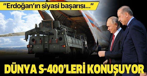 Dünya S-400'leri konuşuyor