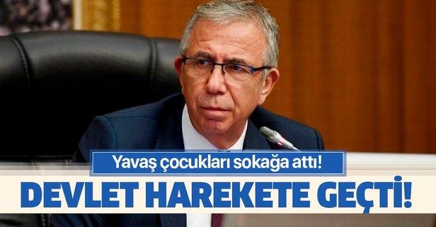CHP'li Yavaş'ın sokağa attığı çocuklara devlet sahip çıktı!
