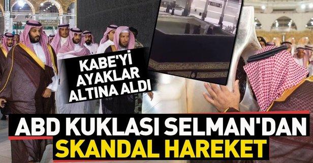 Veliaht Prens Selman'dan skandal hareket! Kutsal değerimiz Kâbe'nin tepesine çıktı