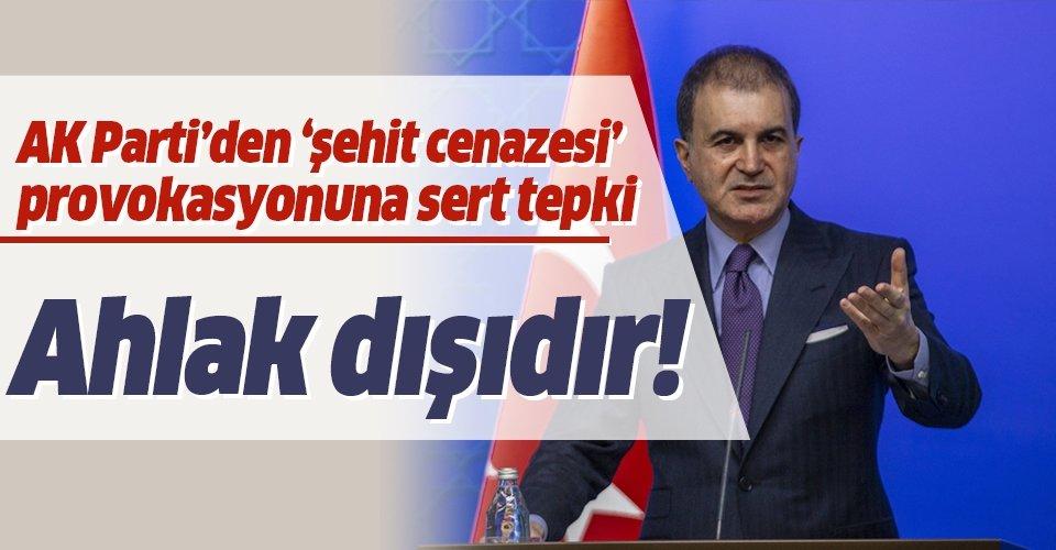 AK Parti Sözcüsü Ömer Çelik'ten flaş şehit cenazesi açıklaması