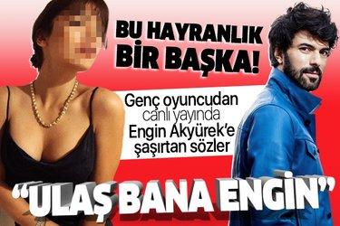 Sefirin Kızı'nın Sancar'ı Engin Akyürek'e ünlü oyuncudan ilan-ı aşk! 'Ulaş bana Engin'