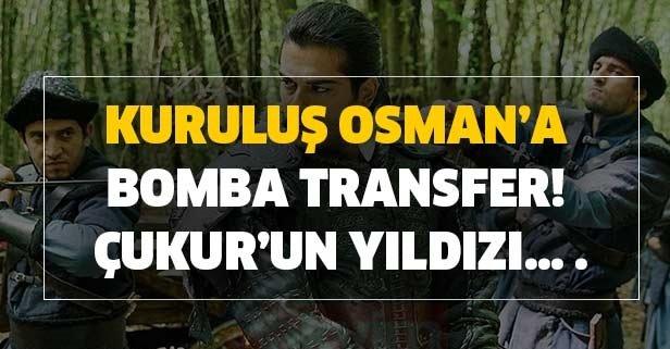 Kuruluş Osman'a bomba transfer! Çukur'un yıldızı… .
