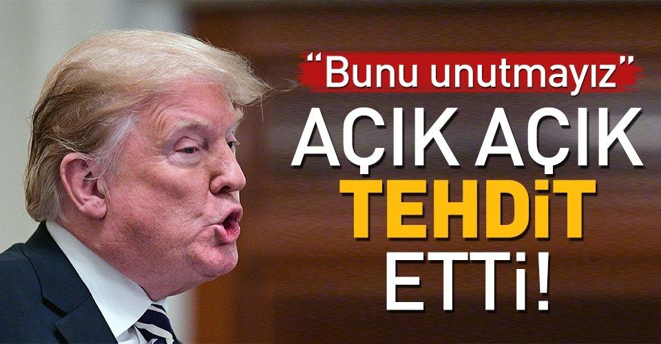 Trumptan o ülklere tehdit: Bunu unutmayız