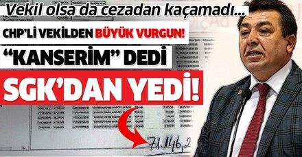 CHP'li Mürsel Alban'ın SGK vurgununun faturası ağır oldu! Kanserim diyerek binlerce lirayı cebe atmış...