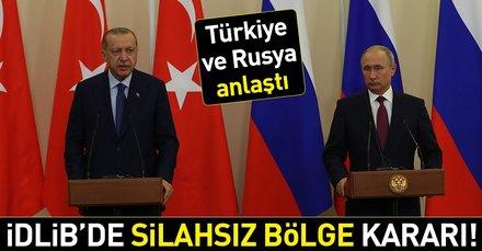 Son dakika: Türkiye ve Rusya anlaştı! Erdoğan-Putin zirvesinden İdlibde silahsızlanma kararı çıktı