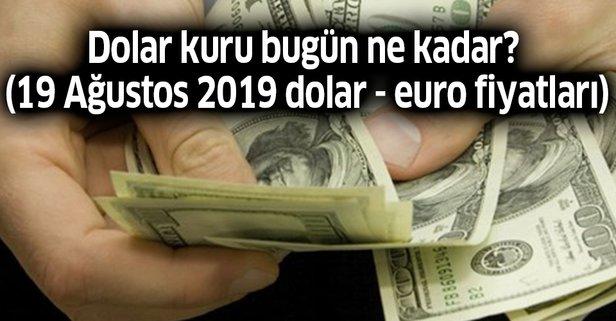 Dolar kuru bugün ne kadar? (19 Ağustos 2019 dolar - euro fiyatları)
