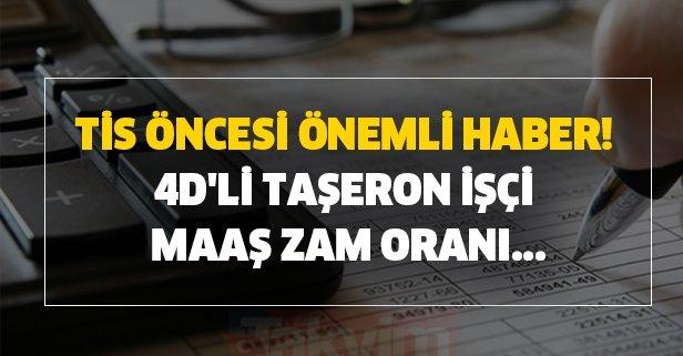 TİS öncesi önemli haber! 4D'li Taşeron işçi maaş zam oranı...