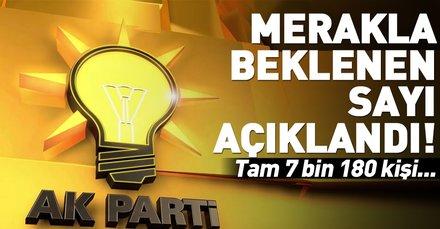 Son dakika: AK Parti o rakamı açıkladı: 7 bin 180 kişi başvuru yaptı
