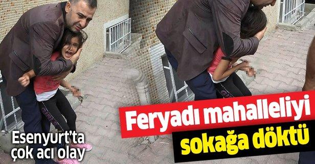 Küçük kızın feryadı mahalleliyi sokağa döktü