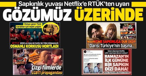 Sapkınlık yuvası Netflix'e RTÜK'ten uyarı