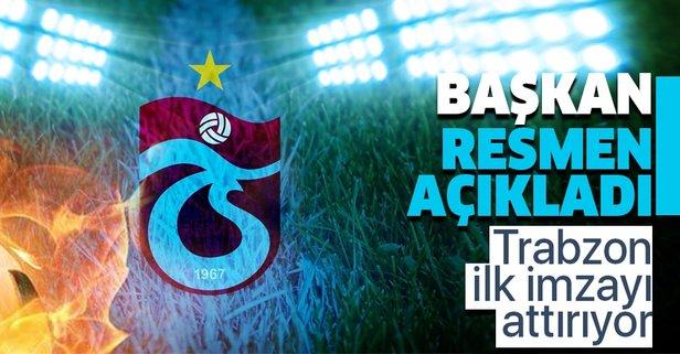 Trabzonspor'un ilk transferi! Başkan açıkladı