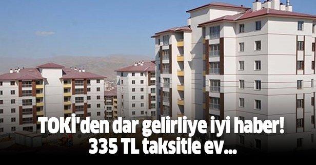 TOKİ'den dar gelirliye iyi haber! 335 TL taksitle ev...