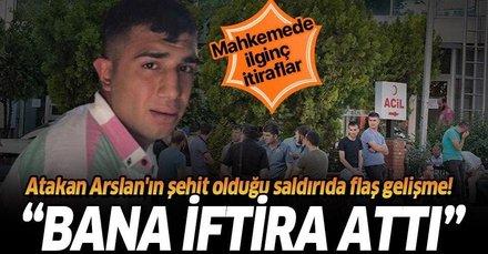 Polis Atakan Arslan'ın şehit olduğu saldırıda yeni gelişme! Zanlılar mahkemede birbirlerini suçladı