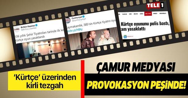 'Kürtçe tiyatro yasaklandı' provokasyonu!